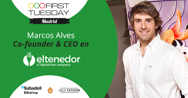 Marcos Alves, CEO & founder en El Tenedor, nos visita en First Tuesday Madrid de mayo