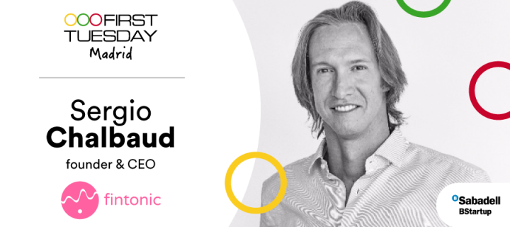 Sergio Chalbaud, fundador y CEO en Fintonic, en First Tuesday Madrid